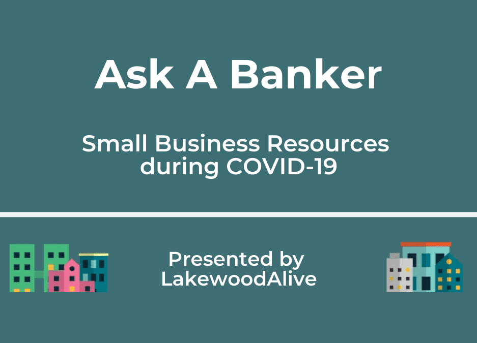 "LakewoodAlive to Host ""Ask A Banker: Small Business Resources during COVID-19"" Presentation on April 23"